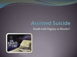 Pro Physician Assisted Suicide Essay