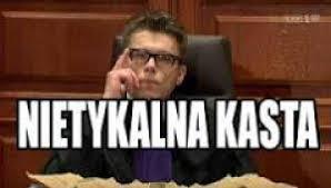 Znalezione obrazy dla zapytania kasta sędziowska