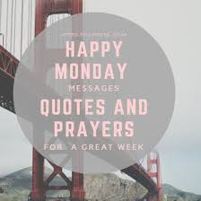 40 Monday New Week Messages Quotes And Prayers Inspiration December Prayer For Happiness Quote Or Image Download