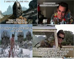 Skyrim Guard Quotes Cool Ace Ventura Vs Skyrim Guard By Brianbenz48 Meme Center
