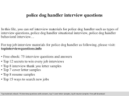 Police Interview Questions And Answers Dog Handler Interview Questions And Answers Mt Home Arts