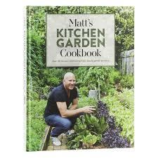Kitchen Garden Cookbook Book Matts Kitchen Garden Cookbook By Matt Moran Peters Of