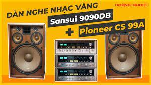 Bộ dàn nghe nhạc vàng loa Pioneer CS 99A - Amply Sansui 9090DB [Hoàng  Audio] - YouTube
