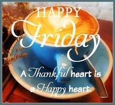 Lovethispic is a place for people to share friday blessings pictures, images, and many other types of photos. Happy Friday Thankful Heart Happy Friday Good Morning Friday Happy Friday Quotes