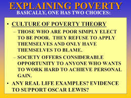unit the face of government what should the role of government explaining poverty culture of poverty theory those who are poor simply elect to be poor
