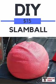 diy exercise equipment projects diy slamball homemade weights and strength training projects how