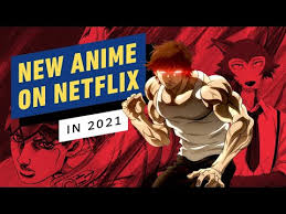 Anime Coming to Netflix in 2021 - YouTube