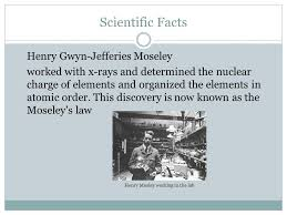 BY: JALIA BUTLER, MATTISON KINTER, Henry Mosley. Scientific Facts ...