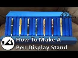 How To Make A Pen Display Stand New How To Make A Pen Display Stand YouTube