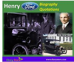 henry ford biography ford motor company ceo inspiration quotes henry ford
