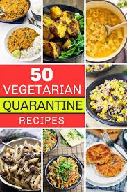 50 vegetarian quarantine recipes