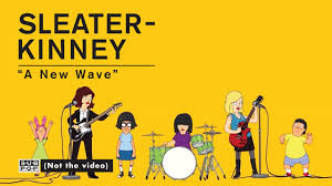 Sleater Kinney Get Drawn Into Bob s Burgers for A New Wave.