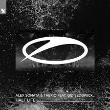 Alex Sonata & TheRio feat. Gid Sedgwick - Half Life by Alex Sonata ...