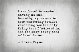 "Wander Quotes Adorable I Was Forced To Wander"" Literary Quote Novelist Roman Payne's"