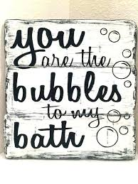 cute wooden signs bathroom you are the bubbles to my bath decor wood dog uk