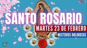 SANTO ROSARIO CORTO DE HOY🌹🌹 MARTES 23 DE FEBRERO DE 2021 Virgen de  Guadalupe🌹🌹 - YouTube