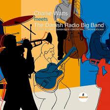 <b>Charlie Watts Meets</b> the Danish Radio Big Band - Jazz Messengers