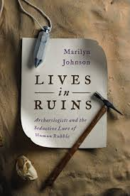 Lives in Ruins' by Marilyn Johnson - The Boston Globe