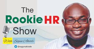 the rookie hr show com of the rookie hr show segun akiode a podcast dedicated to new entrants into human resources and young hr professionals by way of definition