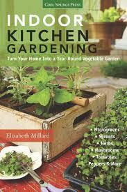 indoor kitchen garden. Indoor Kitchen Gardening By Elizabeth Millard Garden D