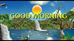 good morning beautiful nice animation with natural scenery wish you a very good morning