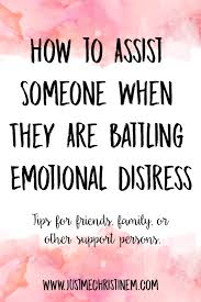 How To Assist Someone Who Is Battling Emotional Distress