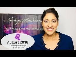 Leo August 2018 Astrology Horoscope By Nadiya Shah