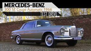 MERCEDES-BENZ 300 SE Coupé Automatic 1966 - Full test drive in top ...