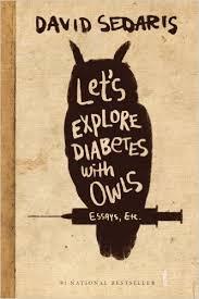 let s explore diabetes owls david sedaris  let s explore diabetes owls david sedaris 9780316154703 com books