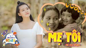 Bé My Phạm 🐳 Mẹ Tôi 🐳 Nhạc Thiếu Nhi Cho Bé Sôi Động 🐳 Nhacpro Kids - Âm Nhạc  Cho Bé - YouTube