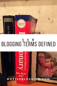 119 Blogging Terms You Need To Know To Be A Better Blogger