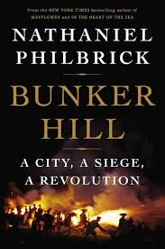 want to start a revolution nathaniel philbrick talks bunker hill the cover of nathaniel philbrick s study of bunker hill