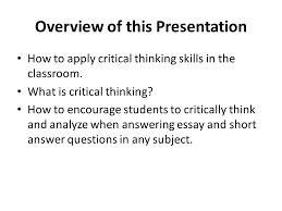 critical thinking skills for all subjects ppt  3 overview of this presentation