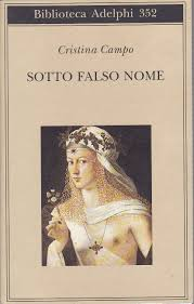 Amazon.it: Sotto falso nome - Campo, Cristina, Farnetti, M. - Libri