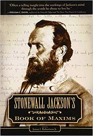 Stonewall Jackson Quotes Delectable Stonewall Jackson's Book Of Maxims James Robertson Jr