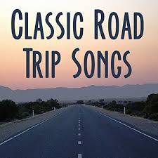 Songs For The Road Classic Road Trip Songs Best Driving Music For Your Car