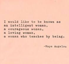 Quotes About Being A Woman Enchanting 48 Maya Angelou Quotes On Love Life Courage And Women