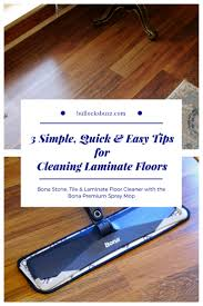 get your floors bona fide clean with these 3 simple tips for cleaning laminate floors and