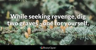 Revenge Quotes Custom Revenge Quotes BrainyQuote