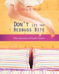 Don't Let the Bedbugs Bite: Shipe, Alicia R.: 9781619046603 ...