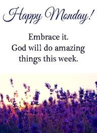 Christian Monday Quotes Best Of Happy Monday Embrace It Quotes Quote God Monday Monday Quotes Happy