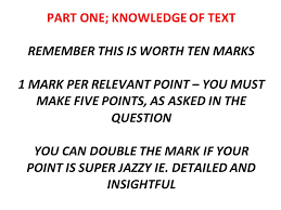 how to write a textual analysis essay in a few simple steps ppt  part one knowledge of text remember this is worth ten marks 1 mark per relevant