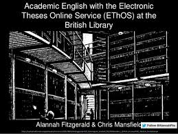 the phd abstracts collections in flax academic english the open  academic english the electronic theses online service ethos at the british library alannah