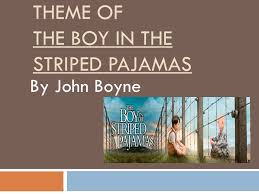 theme of the boy in the striped pajamas by john boyne ppt  1 theme of the boy in the striped pajamas by john boyne