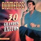 Diomedes-30 Grandes Exitos