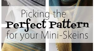 Perfect Patterns Extraordinary Picking Perfect Patterns For Your MiniSkeins SpaceCadet Inc Hand