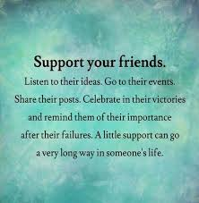 Support Quotes Delectable Support Your Friends Friendship Quotes Pinterest Friendship