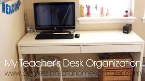 Desk Organization Teachers Desk Organization Youtube