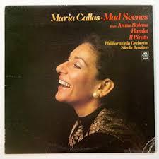 <b>Maria Callas</b>: <b>Mad</b> Scenes From Anna Bolena, Hamlet, Il Pirata