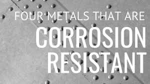 4 Types Of Metal That Are Corrosion Resistant Or Dont Rust